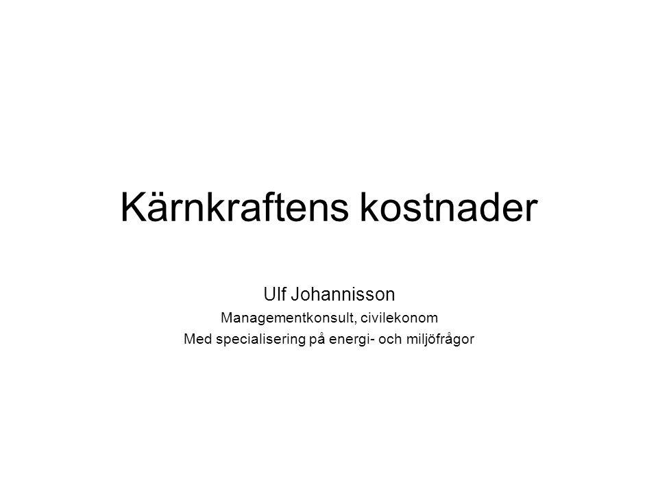 Ulf Johannisson 09050412 Kostnad för kärnkraft Generation IV Beräknas initialt bli 50 procent dyrare än el från Generation III, ca 60 öre per kWh, enligt Janne Wallenius, KTH * Normalt minskar kostnaden betydligt med tiden – enligt erfarenhetskurvan , etablerad företagsekonomisk teori och industriell erfarenhet * Energimyndigheten 090421 Lars Krögerström: Tema Framtidens energiförsörjning: Kärnavfall kan bli framtidens bränsle