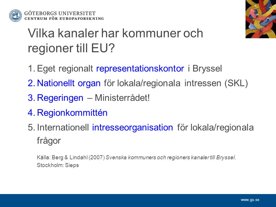 www.gu.se Vilka kanaler har kommuner och regioner till EU.