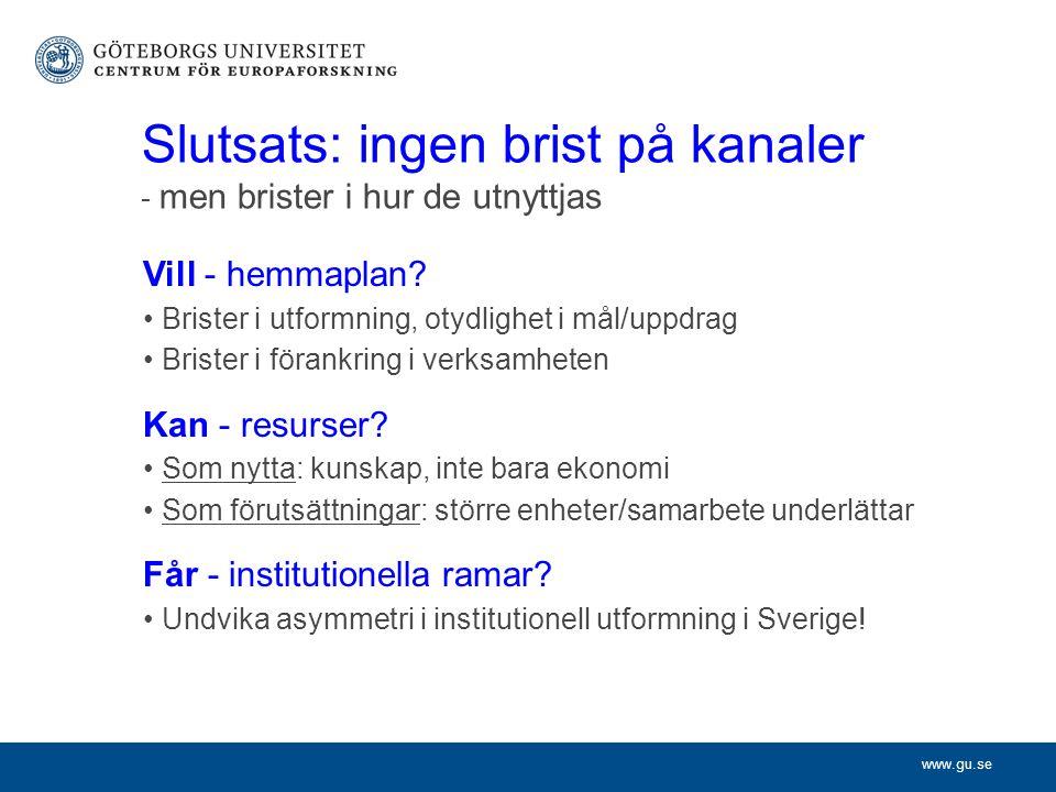 www.gu.se Slutsats: ingen brist på kanaler - men brister i hur de utnyttjas Vill - hemmaplan.