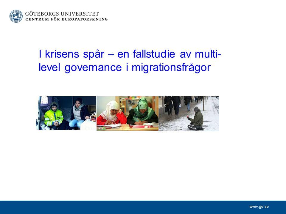 www.gu.se I krisens spår – en fallstudie av multi- level governance i migrationsfrågor