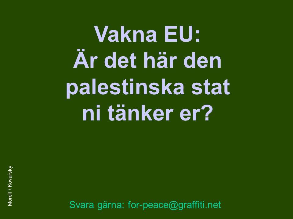 Vakna EU: Är det här den palestinska stat ni tänker er.