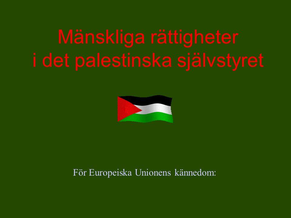 Mänskliga rättigheter i det palestinska självstyret För Europeiska Unionens kännedom: