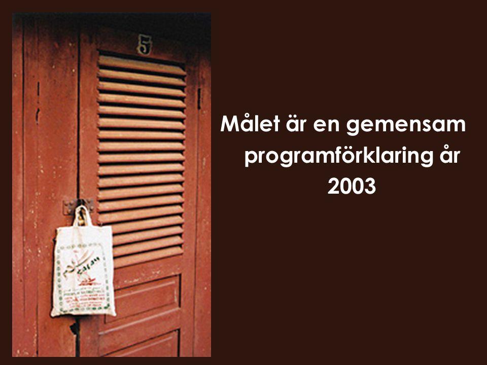 Målet är en gemensam programförklaring år 2003
