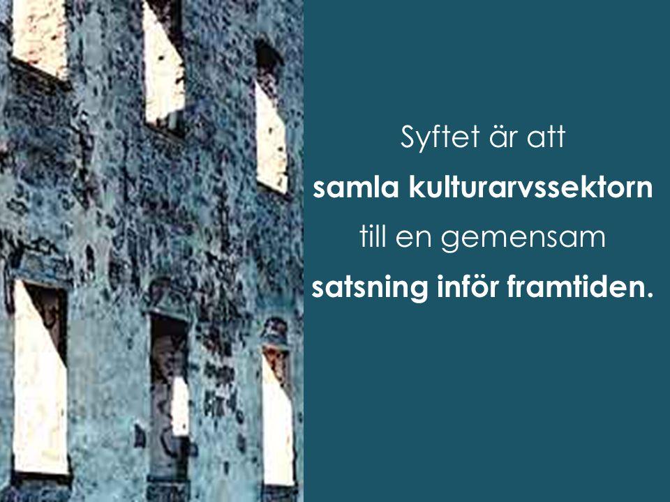 Syftet är att samla kulturarvssektorn till en gemensam satsning inför framtiden.