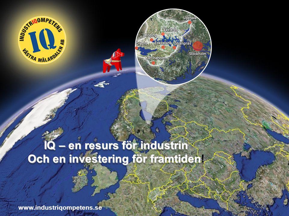www.industriqompetens.se IQ – en resurs för industrin Och en investering för framtiden! IQ – en resurs för industrin Och en investering för framtiden!