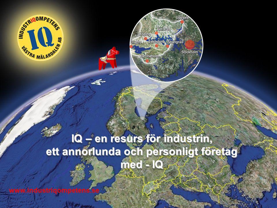 www.industriqompetens.se IQ – en resurs för industrin, ett annorlunda och personligt företag med - IQ IQ – en resurs för industrin, ett annorlunda och