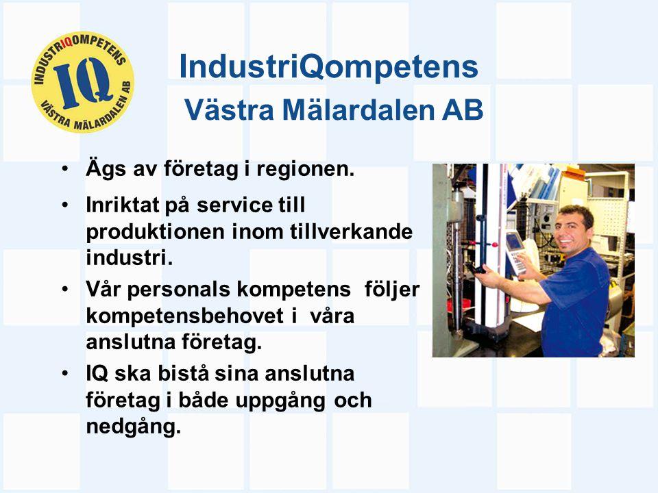 IndustriQompetens Västra Mälardalen AB Ägs av företag i regionen. Inriktat på service till produktionen inom tillverkande industri. Vår personals komp