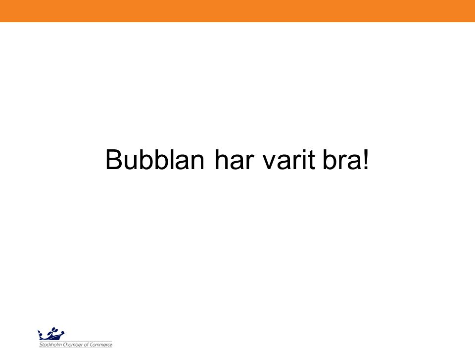 Bubblan har varit bra!