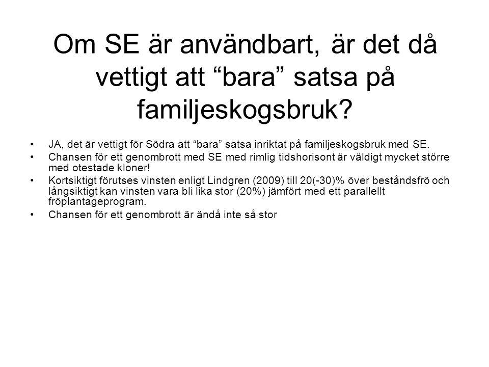 """Om SE är användbart, är det då vettigt att """"bara"""" satsa på familjeskogsbruk? JA, det är vettigt för Södra att """"bara"""" satsa inriktat på familjeskogsbru"""