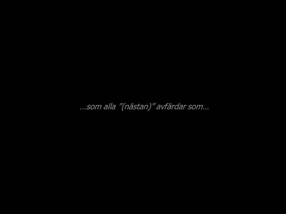 …som hotar (nästan)alla…