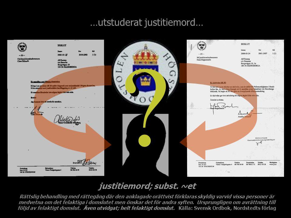 …utstuderat justitiemord… ? ?