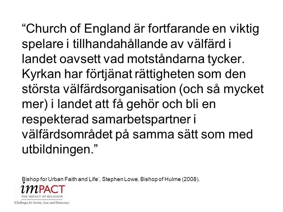 """""""Church of England är fortfarande en viktig spelare i tillhandahållande av välfärd i landet oavsett vad motståndarna tycker. Kyrkan har förtjänat rätt"""