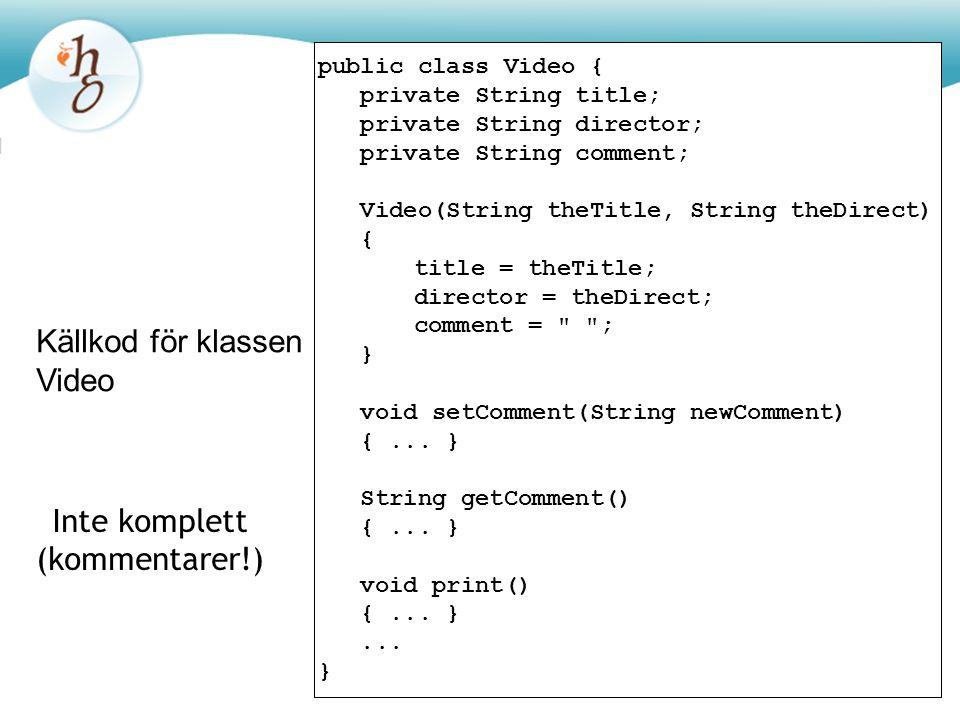 Källkod för klassen Database class Database { private ArrayList cds ; private ArrayList videos ;...