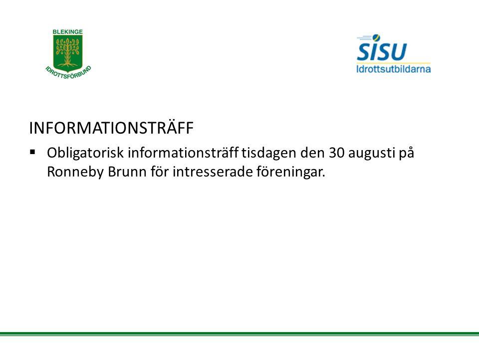 INFORMATIONSTRÄFF  Obligatorisk informationsträff tisdagen den 30 augusti på Ronneby Brunn för intresserade föreningar.