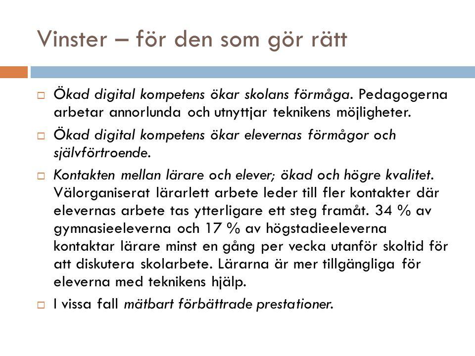 Vinster – för den som gör rätt  Ökad digital kompetens ökar skolans förmåga.