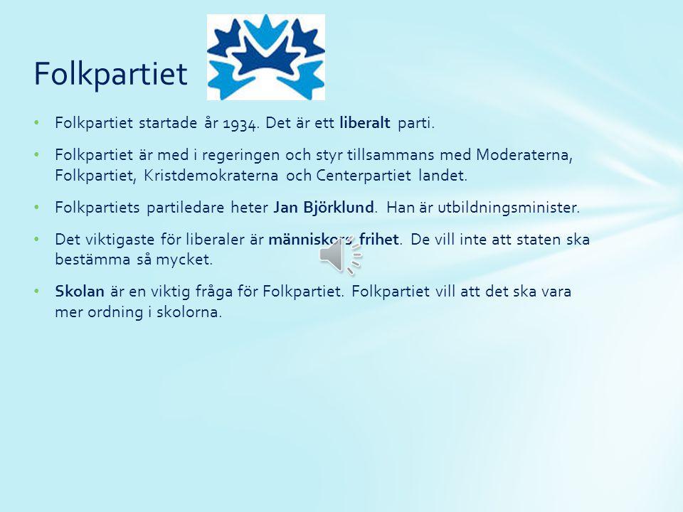 Moderaterna styr Sverige tillsammans med Folkpartiet, Centerpartiet och Kristdemokraterna.