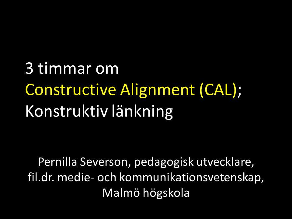Vetenskapliga grunder för CAL Constructive Lärande skapas av studenten: – Konstruktivism (många olika inriktningar) – Fenomenografi (kvalitativ metod inom utbildning) Alignment Läraren gör saker i enlighet med konstruktivism med fokus på lärandemål- lärandeaktivitet-examination: – Instructional alignment