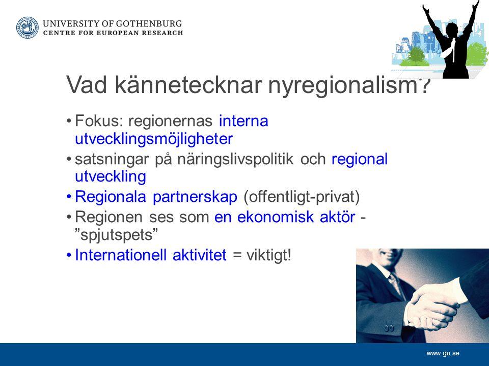 www.gu.se Vad kännetecknar nyregionalism.
