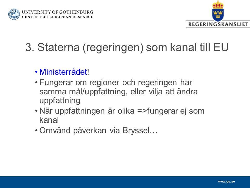 www.gu.se 3. Staterna (regeringen) som kanal till EU Ministerrådet.