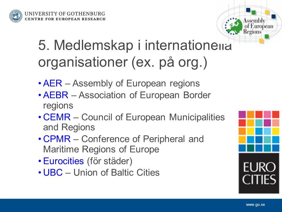 www.gu.se 5. Medlemskap i internationella organisationer (ex.