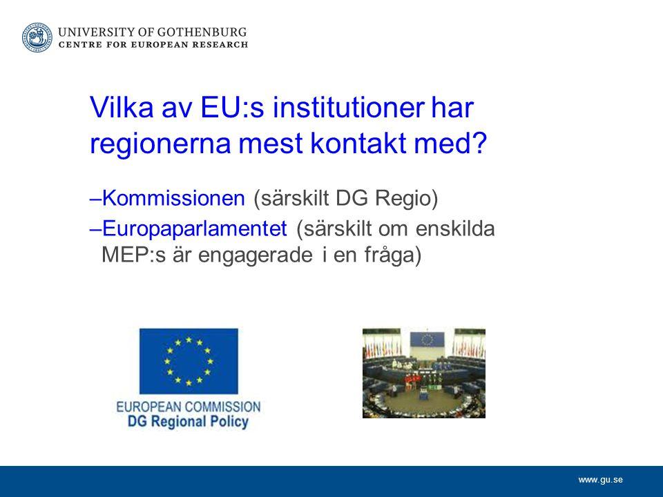 www.gu.se Vilka av EU:s institutioner har regionerna mest kontakt med.