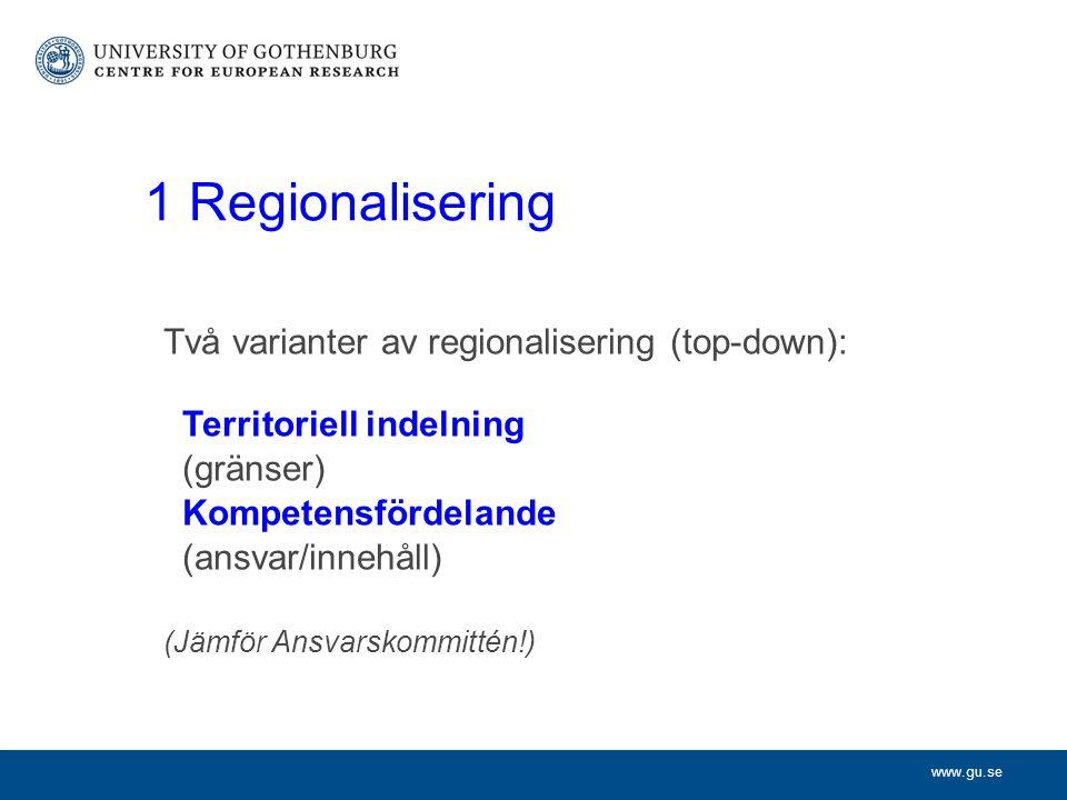 www.gu.se 2 Regional identitet Bottom-up Ofta motsättning till staten, språkliga/kulturella skillnader.