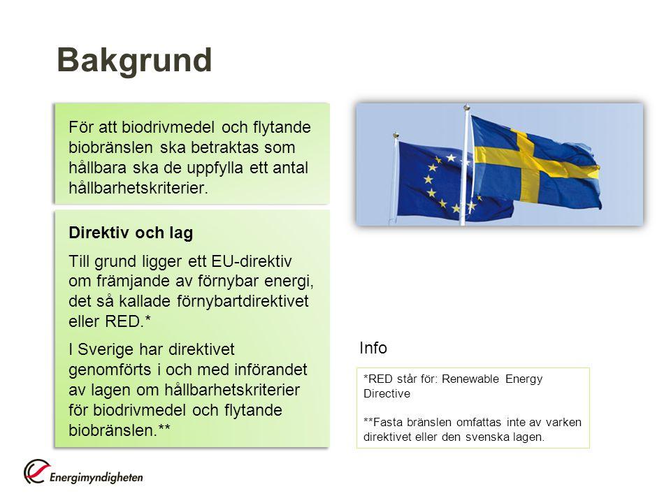 § Styrmedel i Sverige § I Sverige är hållbara biodrivmedel och flytande biobränslen skattebefriade.