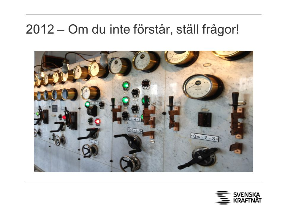 2012 – Om du inte förstår, ställ frågor!