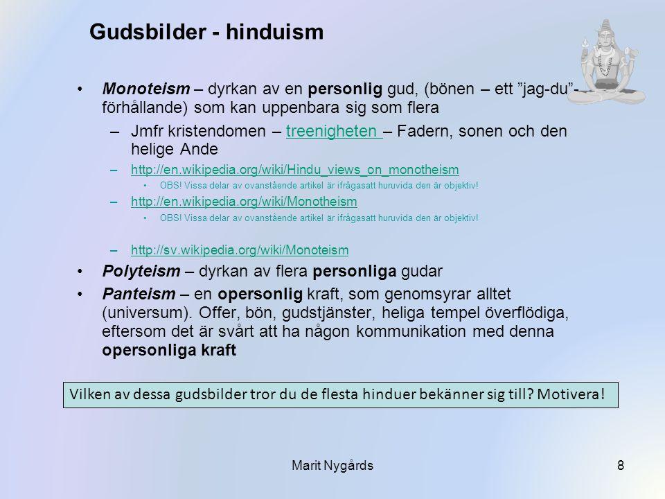"""Gudsbilder - hinduism Monoteism – dyrkan av en personlig gud, (bönen – ett """"jag-du""""- förhållande) som kan uppenbara sig som flera –Jmfr kristendomen –"""