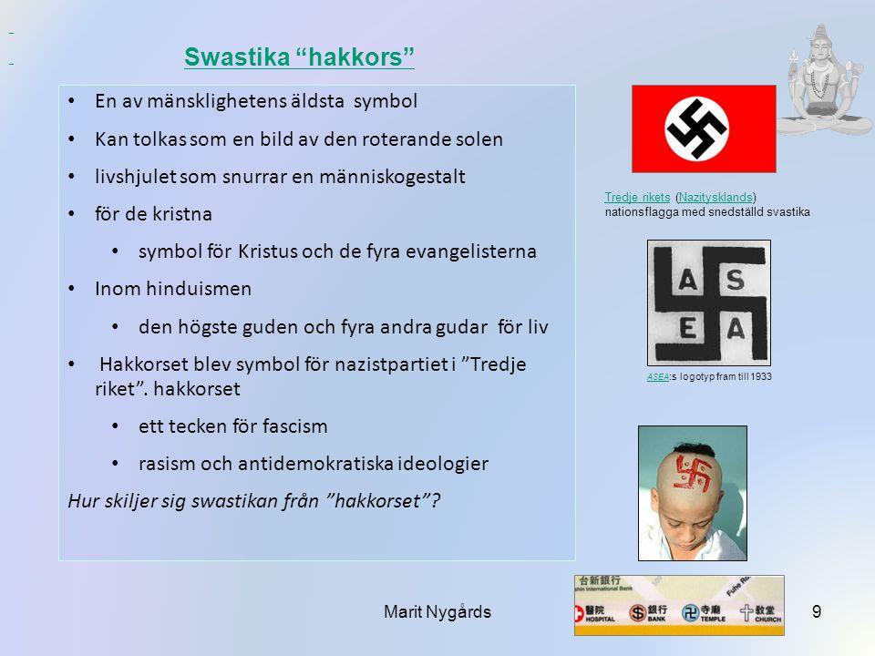 """Swastika """"hakkors"""" En av mänsklighetens äldsta symbol Kan tolkas som en bild av den roterande solen livshjulet som snurrar en människogestalt för de k"""