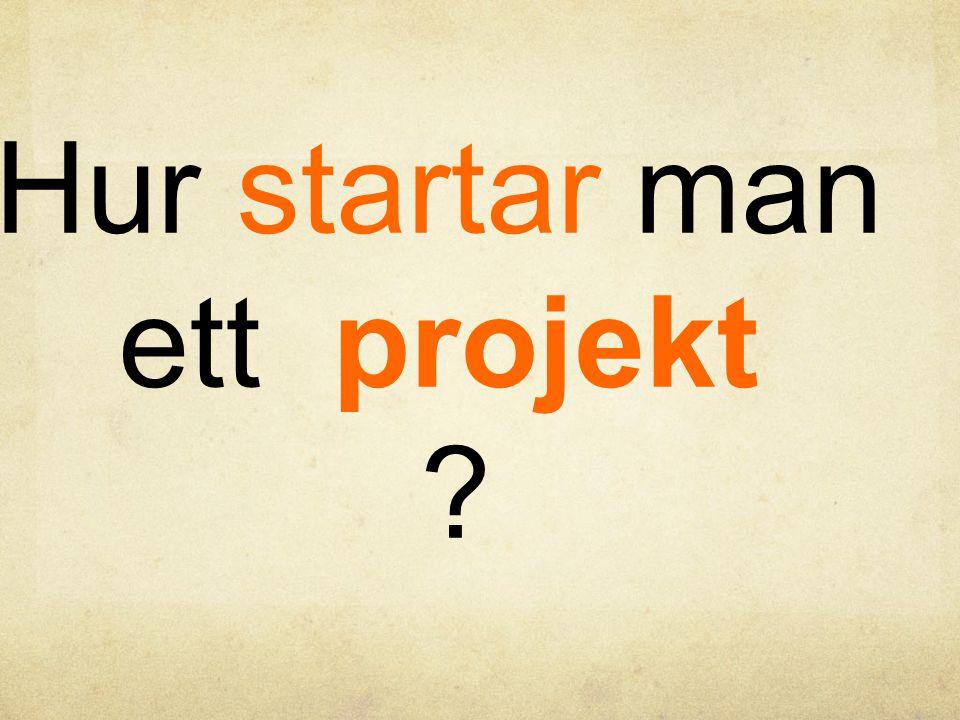 Hur startar man ett projekt