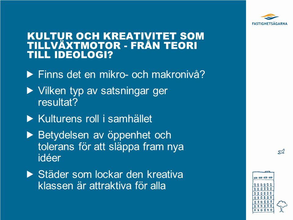 KULTUR OCH KREATIVITET SOM TILLVÄXTMOTOR - FRÅN TEORI TILL IDEOLOGI.