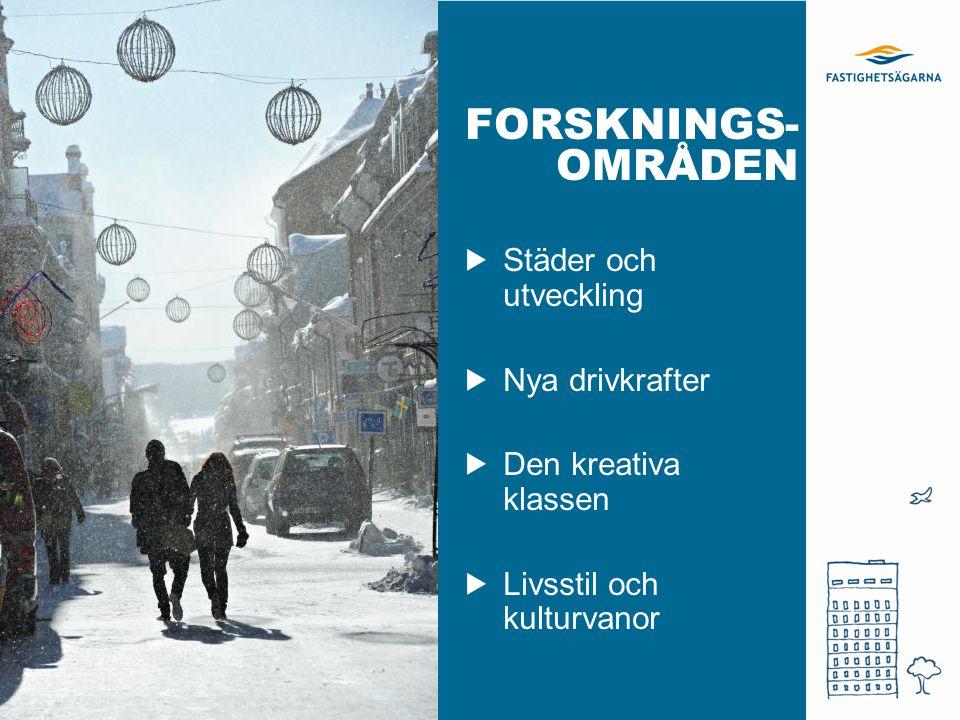 FORSKNINGS- OMRÅDEN Städer och utveckling Nya drivkrafter Den kreativa klassen Livsstil och kulturvanor