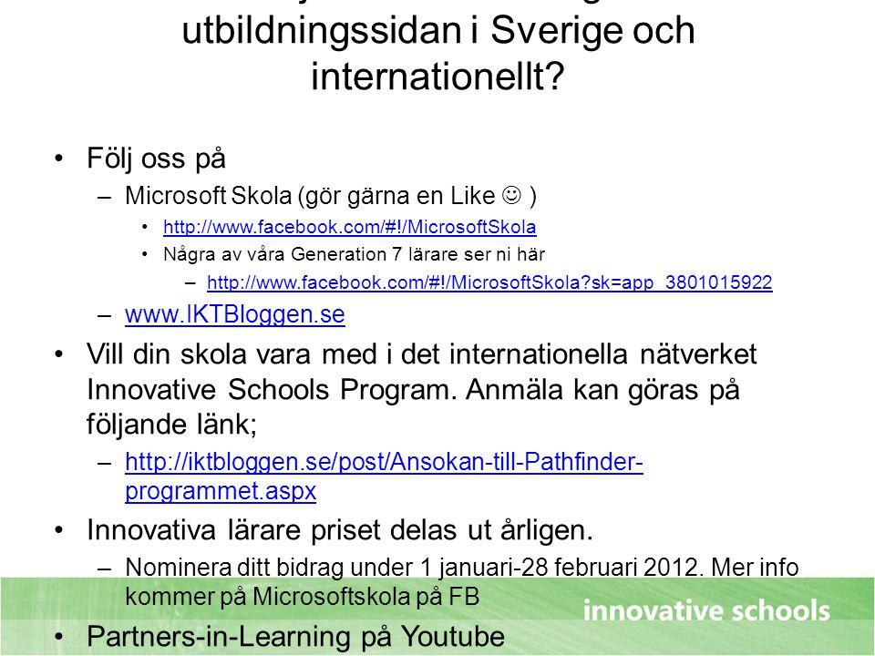 Vill du följa vad Microsoft gör inom utbildningssidan i Sverige och internationellt? Följ oss på –Microsoft Skola (gör gärna en Like ) http://www.face