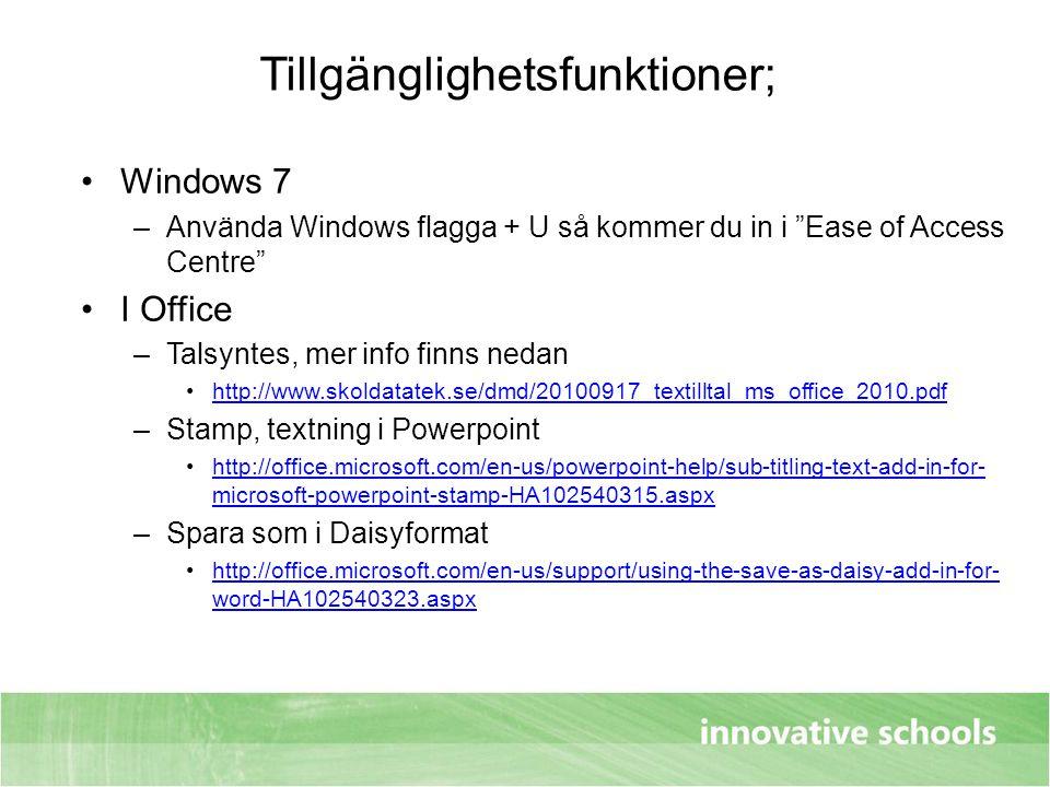 """Tillgänglighetsfunktioner; Windows 7 –Använda Windows flagga + U så kommer du in i """"Ease of Access Centre"""" I Office –Talsyntes, mer info finns nedan h"""