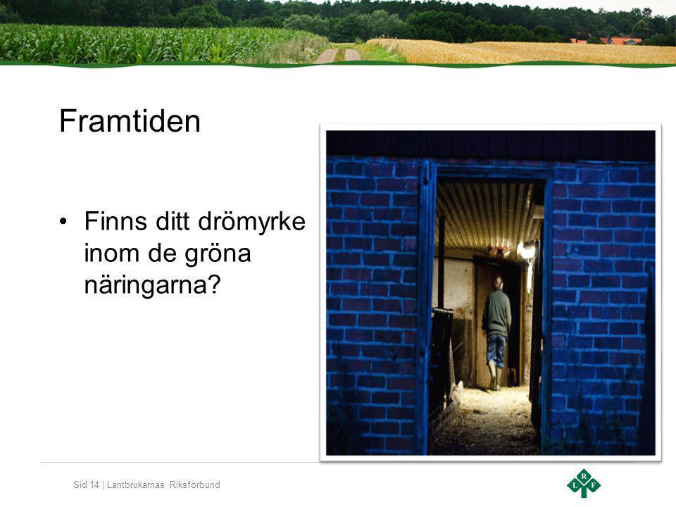 Sid 14 | Lantbrukarnas Riksförbund Framtiden Finns ditt drömyrke inom de gröna näringarna