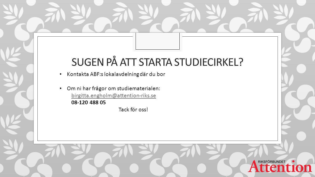 SUGEN PÅ ATT STARTA STUDIECIRKEL.