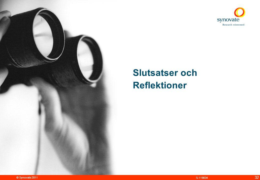 © Synovate 2011 32 S-119834 Slutsatser och Reflektioner