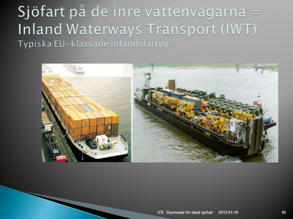 2013-01-10 VTI. Styrmedel för ökad sjöfart16