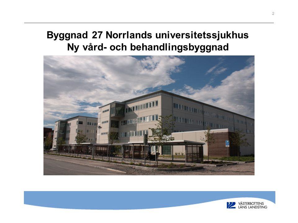 2 Byggnad 27 Norrlands universitetssjukhus Ny vård- och behandlingsbyggnad