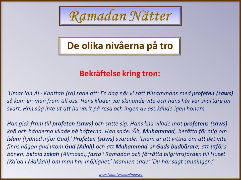 Umar ibn Al - Khattab (ra) sade att: En dag när vi satt tillsammans med profeten (saws) så kom en man fram till oss.