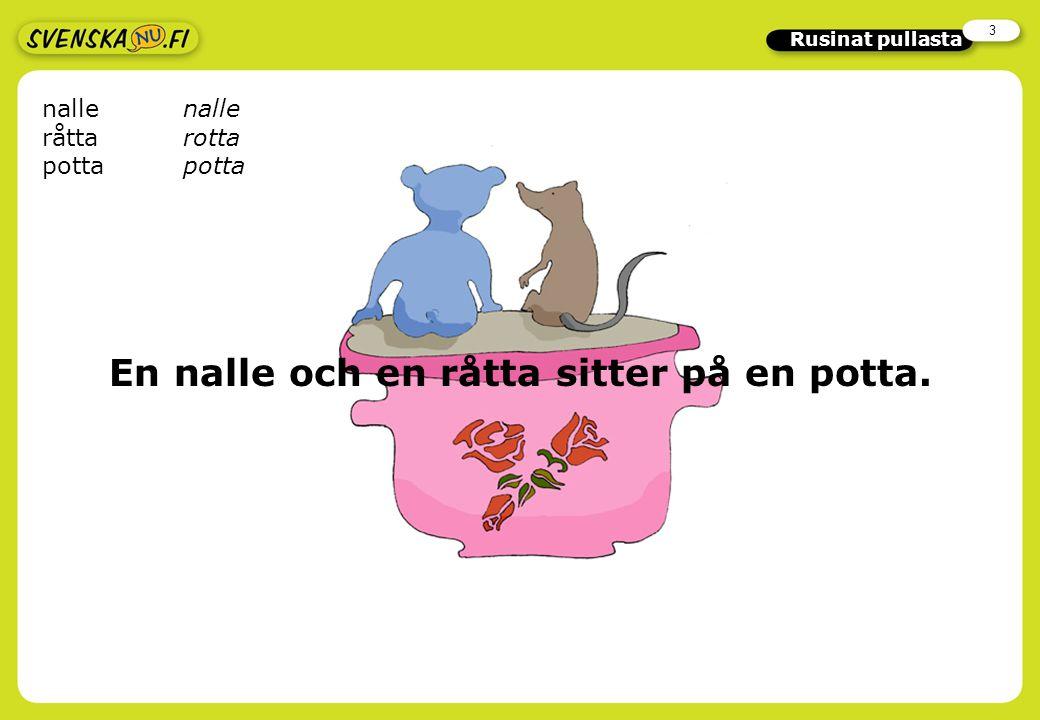 3 Rusinat pullasta En nalle och en råtta sitter på en potta. nalle råtta rotta potta