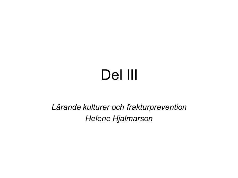 Del III Lärande kulturer och frakturprevention Helene Hjalmarson