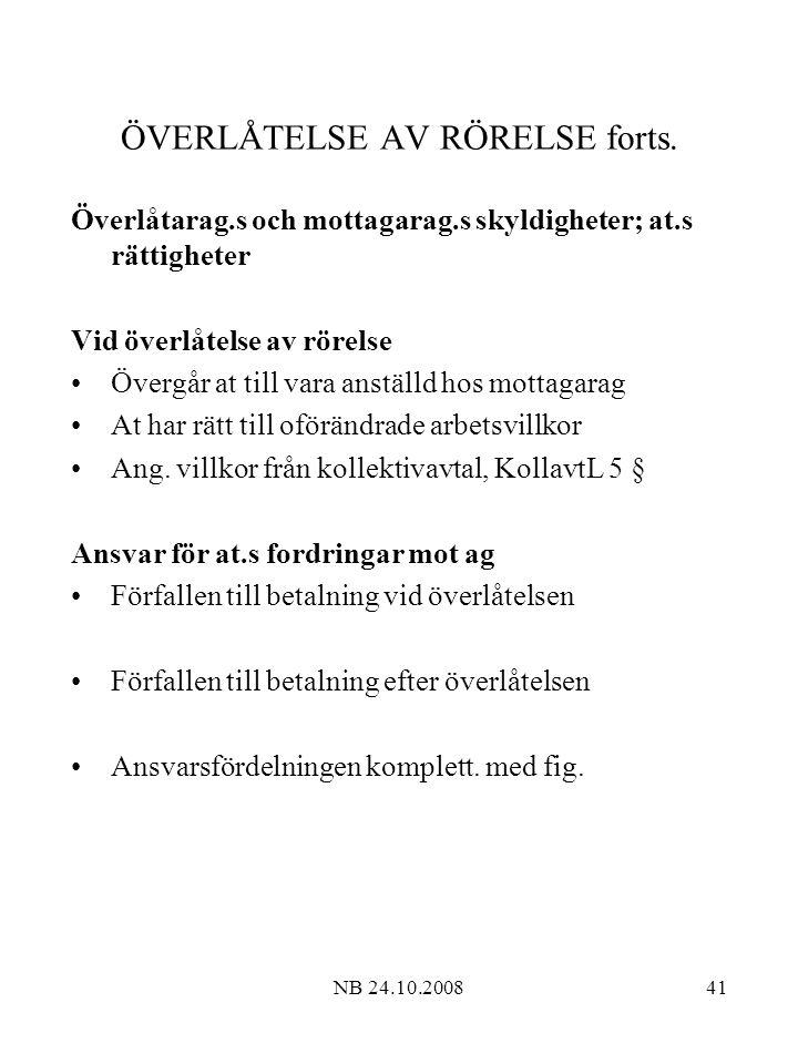 NB 24.10.200841 ÖVERLÅTELSE AV RÖRELSE forts.