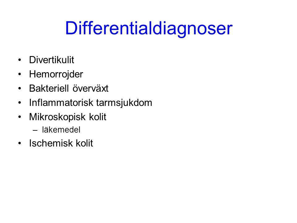 Differentialdiagnoser Divertikulit Hemorrojder Bakteriell överväxt Inflammatorisk tarmsjukdom Mikroskopisk kolit –läkemedel Ischemisk kolit