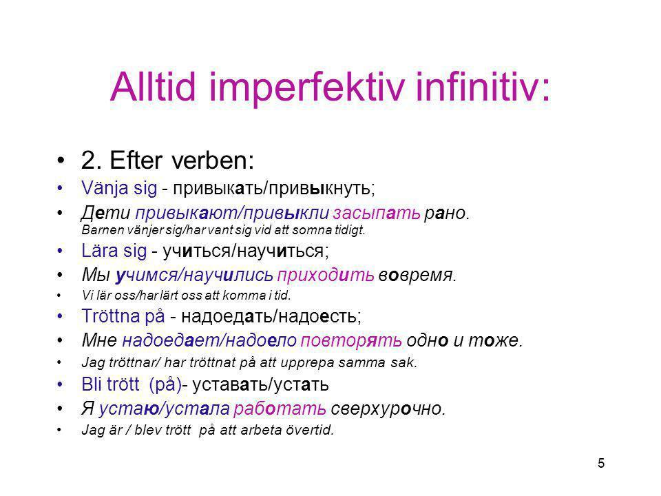 5 Alltid imperfektiv infinitiv: 2.
