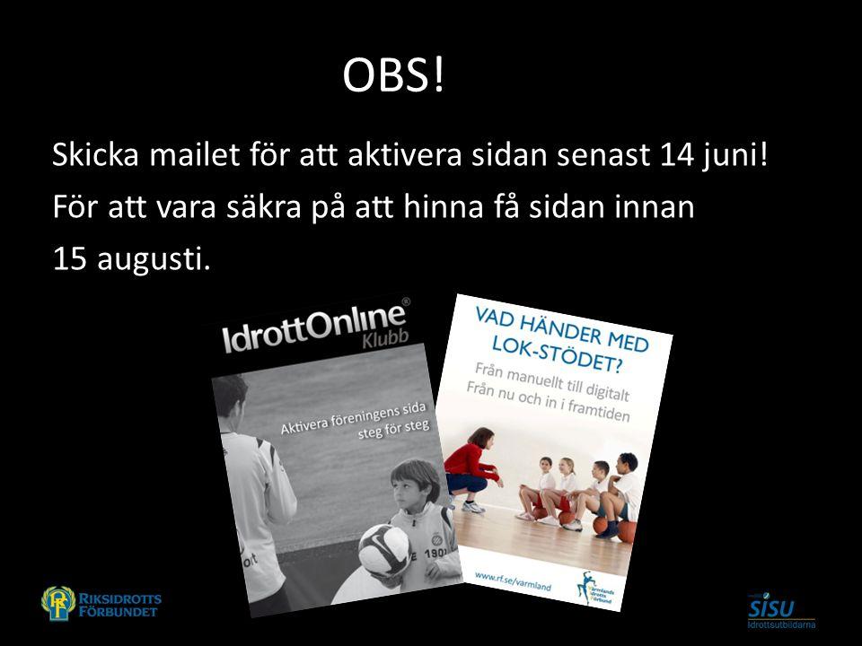 OBS.Skicka mailet för att aktivera sidan senast 14 juni.