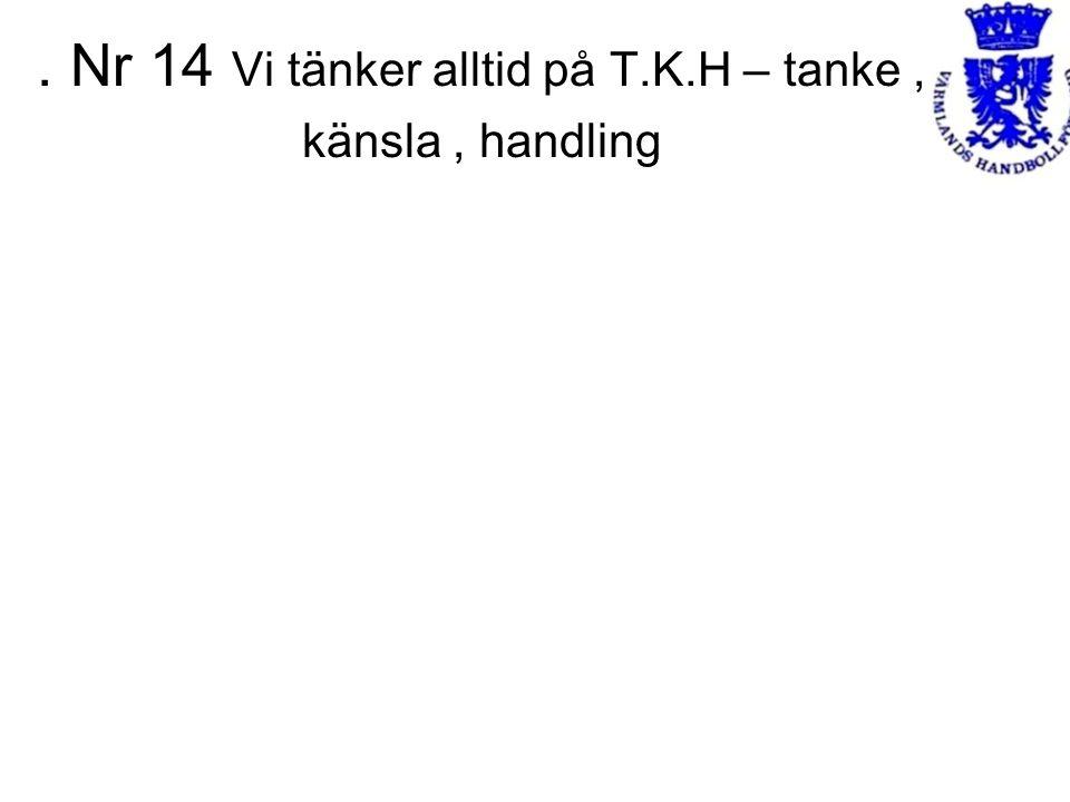. Nr 14 Vi tänker alltid på T.K.H – tanke, känsla, handling