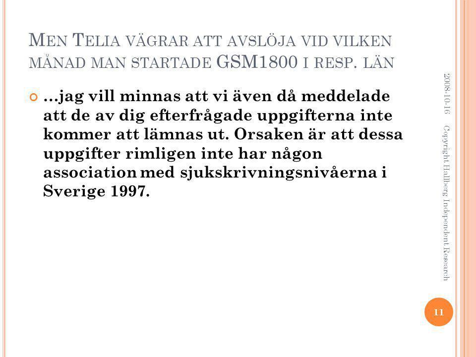 M EN T ELIA VÄGRAR ATT AVSLÖJA VID VILKEN MÅNAD MAN STARTADE GSM1800 I RESP.