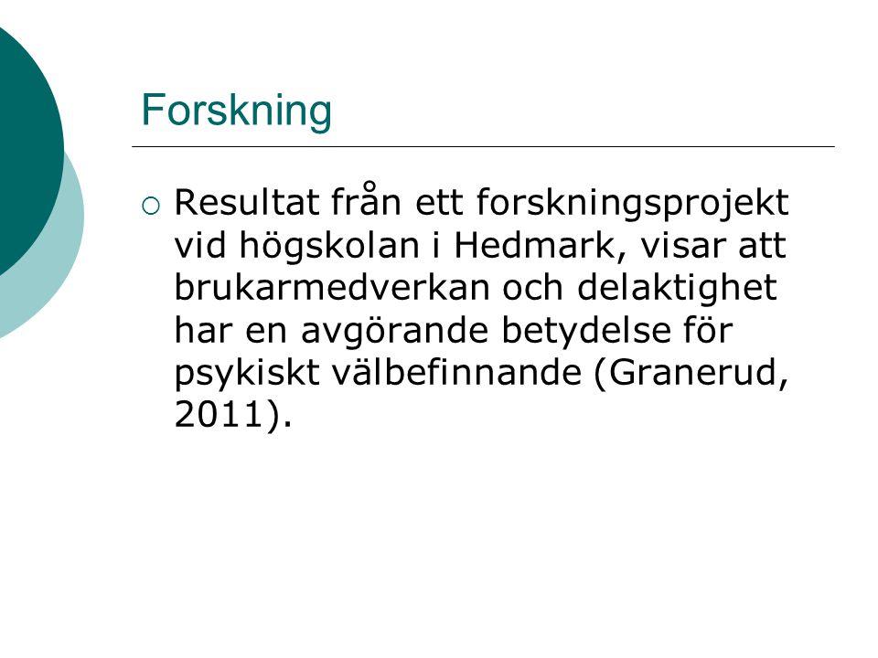 Forskning  Resultat från ett forskningsprojekt vid högskolan i Hedmark, visar att brukarmedverkan och delaktighet har en avgörande betydelse för psyk